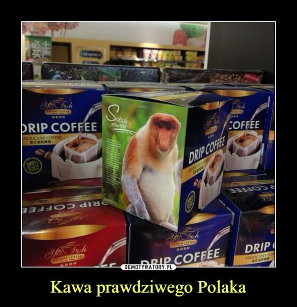 Kawa prawdziwego Polaka –