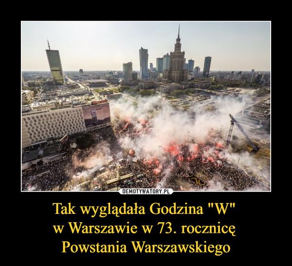"""Tak wyglądała Godzina """"W"""" w Warszawie w 73. rocznicę Powstania Warszawskiego –"""