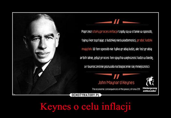 Keynes o celu inflacji –