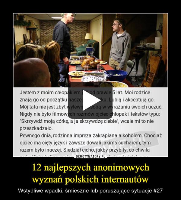 12 najlepszych anonimowychwyznań polskich internautów – Wstydliwe wpadki, śmieszne lub poruszające sytuacje #27
