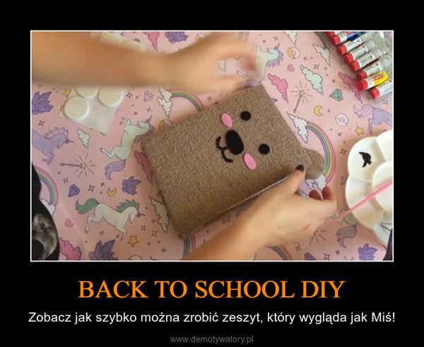 BACK TO SCHOOL DIY – Zobacz jak szybko można zrobić zeszyt, który wygląda jak Miś!