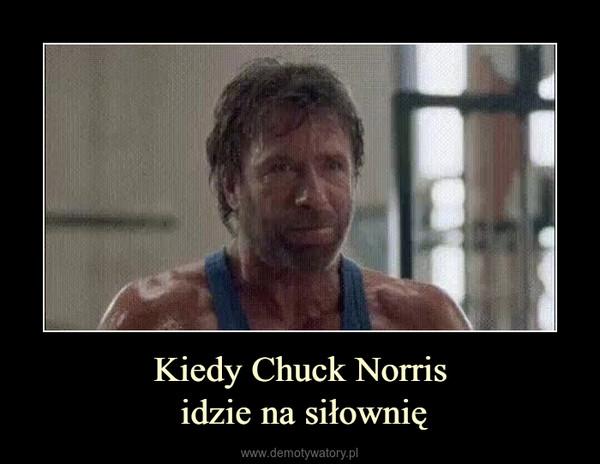 Kiedy Chuck Norris idzie na siłownię –