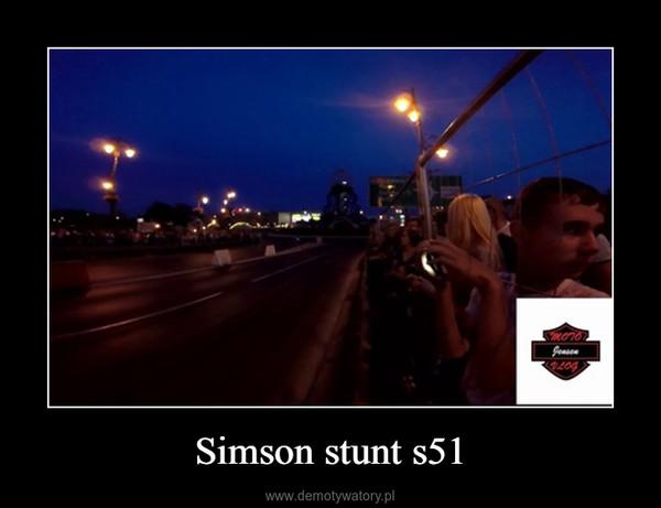 Simson stunt s51 –