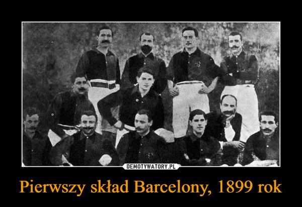Pierwszy skład Barcelony, 1899 rok –