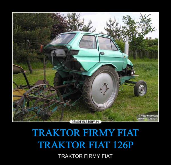 TRAKTOR FIRMY FIAT TRAKTOR FIAT 126P – TRAKTOR FIRMY FIAT