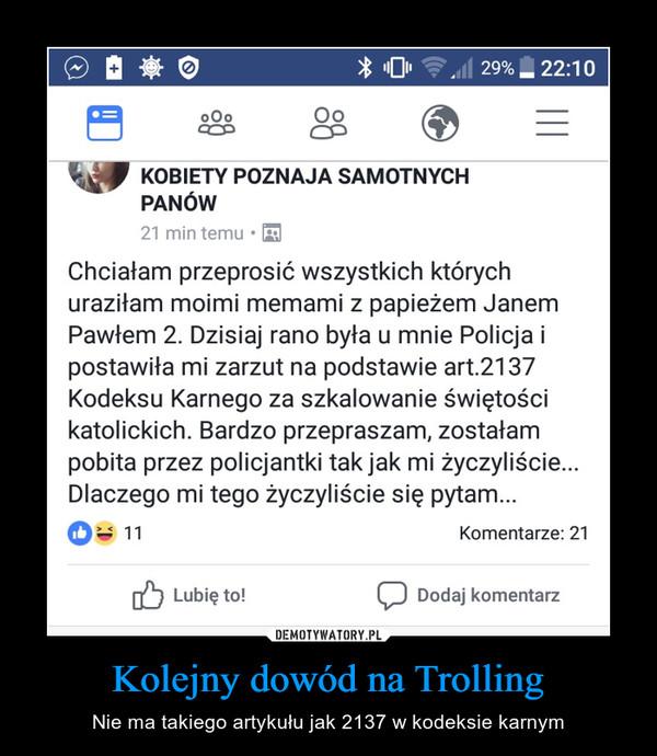 Kolejny dowód na Trolling – Nie ma takiego artykułu jak 2137 w kodeksie karnym