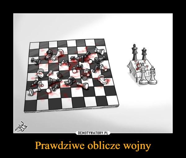Prawdziwe oblicze wojny –