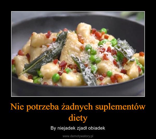 Nie potrzeba żadnych suplementów diety – By niejadek zjadł obiadek