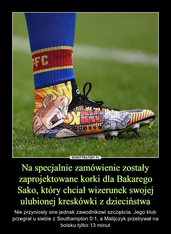 Na specjalnie zamówienie zostały zaprojektowane korki dla Bakarego Sako, który chciał wizerunek swojej ulubionej kreskówki z dzieciństwa – Nie przyniosły one jednak zawodnikowi szczęścia. Jego klub przegrał u siebie z Southampton 0:1, a Malijczyk przebywał na boisku tylko 13 minut