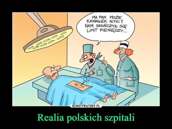 Realia polskich szpitali –  MA PAN MOŻE KAWAŁEK NITKI?NAM SKOŃCZYŁ SIĘ LIMIT PIENIĘDZY...