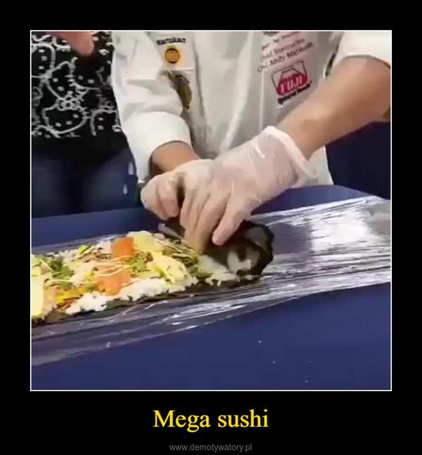 Mega sushi –
