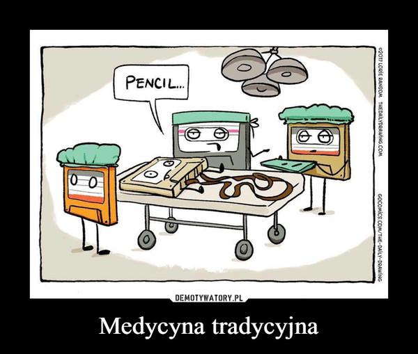 Medycyna tradycyjna –  Pencil