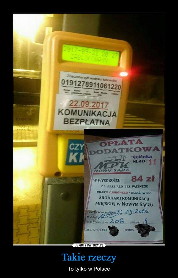 Takie rzeczy – To tylko w Polsce