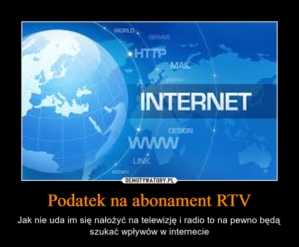 Podatek na abonament RTV – Jak nie uda im się nałożyć na telewizję i radio to na pewno będą szukać wpływów w internecie