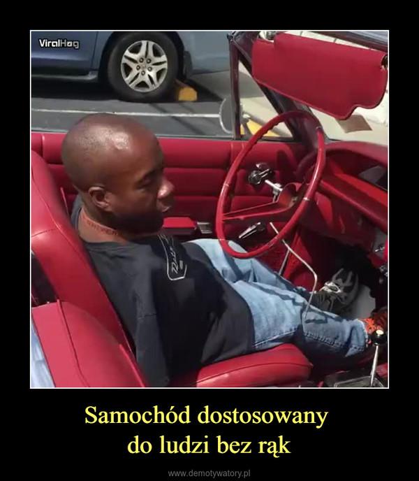 Samochód dostosowany do ludzi bez rąk –