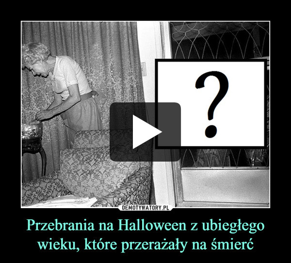 Przebrania na Halloween z ubiegłego wieku, które przerażały na śmierć –