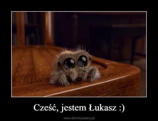 Cześć, jestem Łukasz :) –