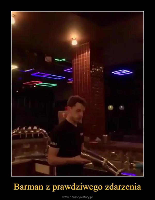 Barman z prawdziwego zdarzenia –