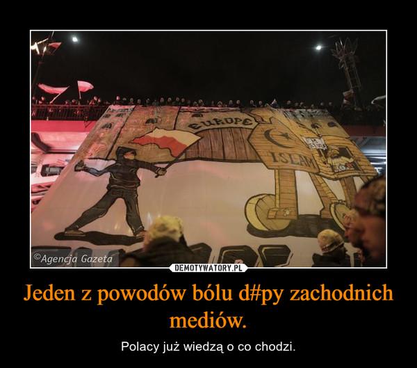 Jeden z powodów bólu d#py zachodnich mediów. – Polacy już wiedzą o co chodzi.
