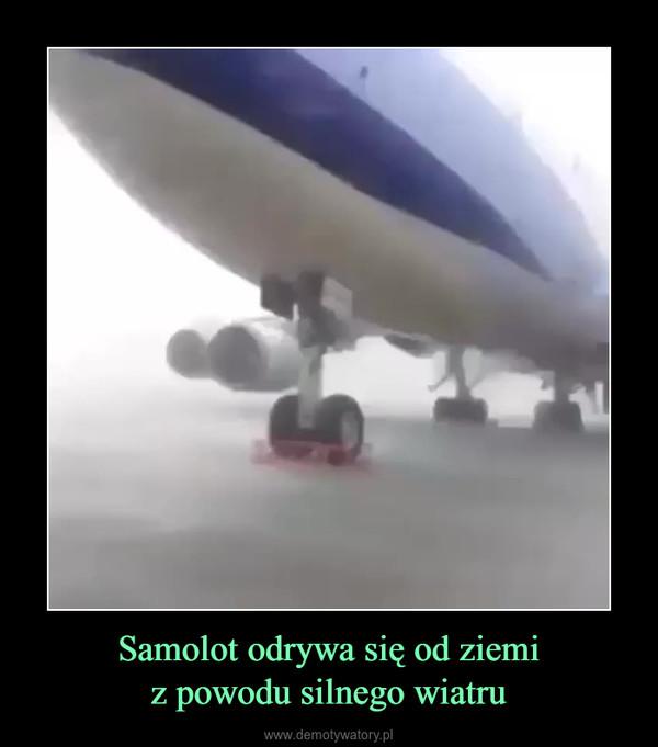Samolot odrywa się od ziemiz powodu silnego wiatru –