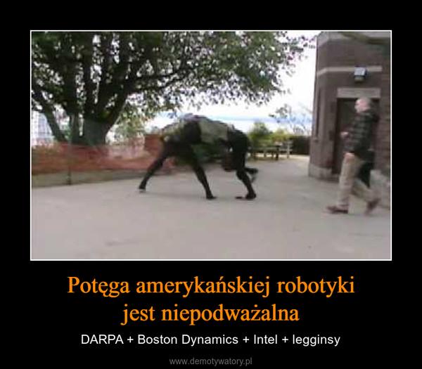 Potęga amerykańskiej robotyki jestniepodważalna – DARPA + Boston Dynamics + Intel + legginsy