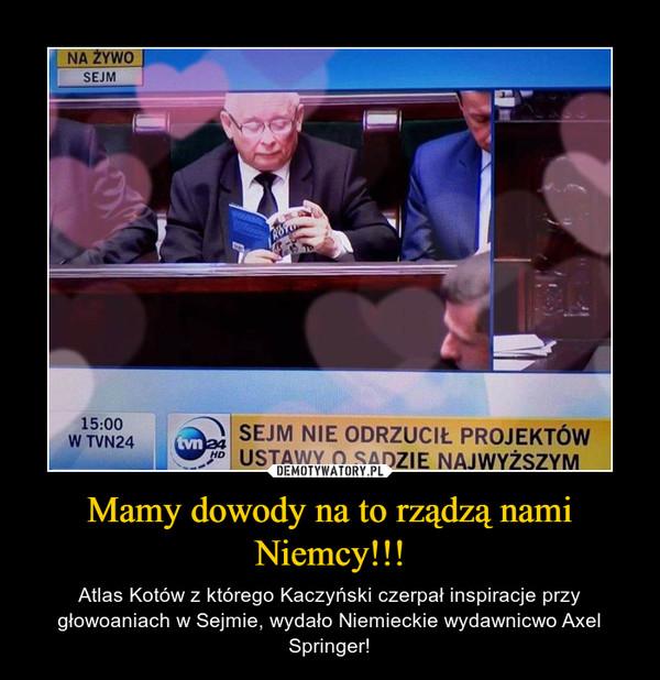 Mamy dowody na to rządzą nami Niemcy!!! – Atlas Kotów z którego Kaczyński czerpał inspiracje przy głowoaniach w Sejmie, wydało Niemieckie wydawnicwo Axel Springer!