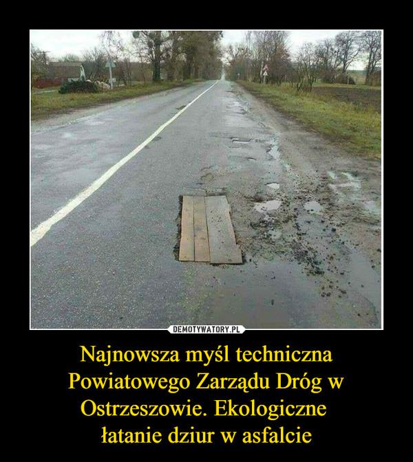 Najnowsza myśl techniczna Powiatowego Zarządu Dróg w Ostrzeszowie. Ekologiczne łatanie dziur w asfalcie –