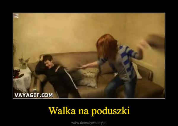 Walka na poduszki –