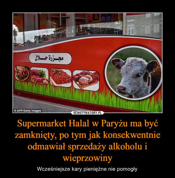 Supermarket Halal w Paryżu ma być zamknięty, po tym jak konsekwentnie odmawiał sprzedaży alkoholu i wieprzowiny – Wcześniejsze kary pieniężne nie pomogły