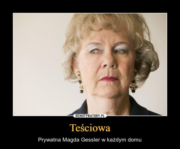 Teściowa – Prywatna Magda Gessler w każdym domu
