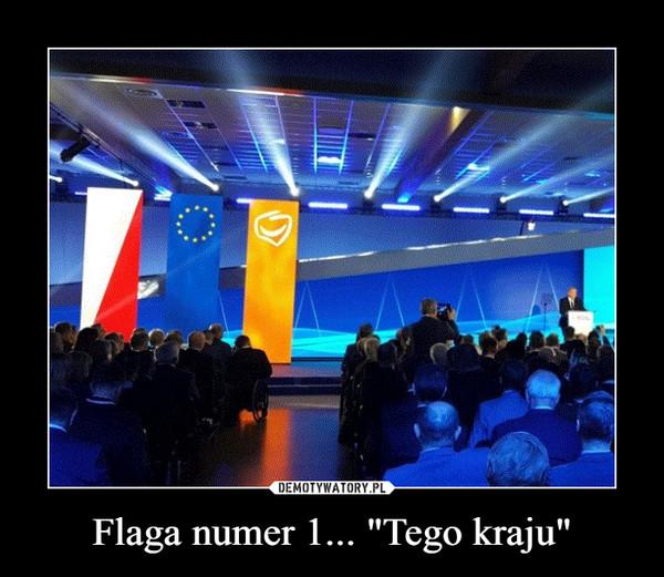"""Flaga numer 1... """"Tego kraju"""" –"""