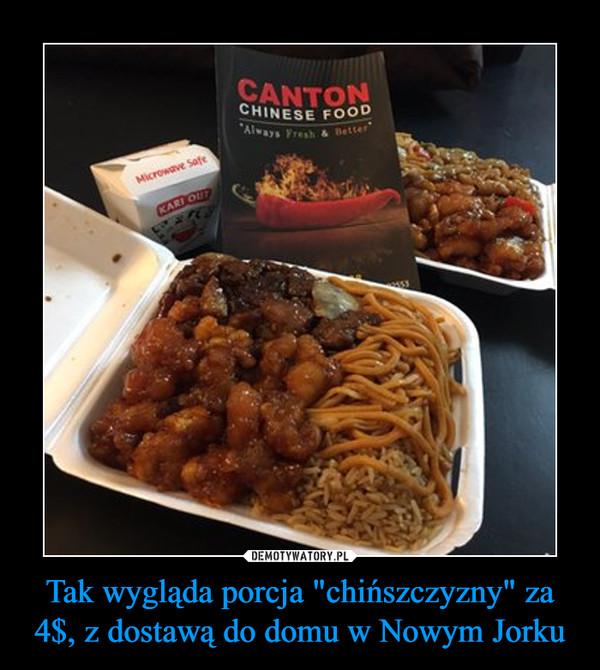"""Tak wygląda porcja """"chińszczyzny"""" za 4$, z dostawą do domu w Nowym Jorku –"""