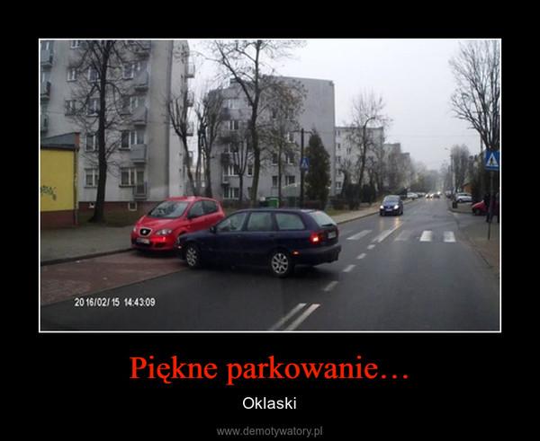 Piękne parkowanie… – Oklaski