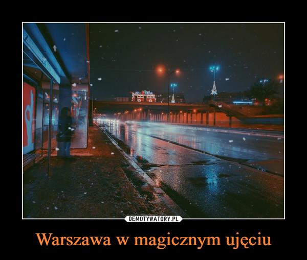 Warszawa w magicznym ujęciu –