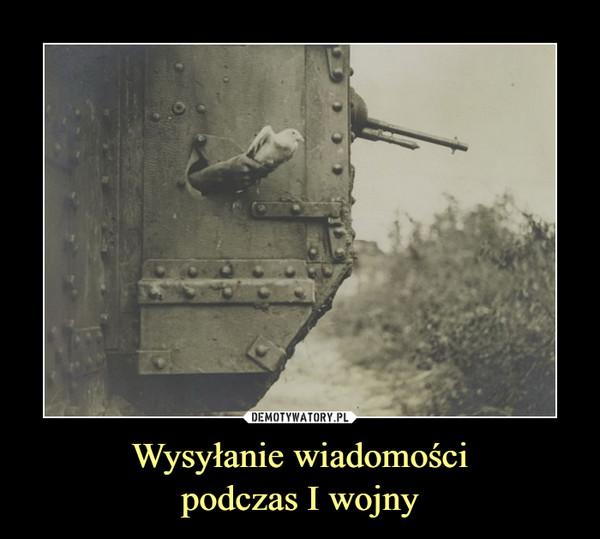 Wysyłanie wiadomościpodczas I wojny –