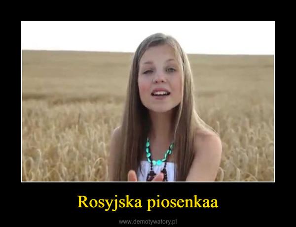 Rosyjska piosenkaa –