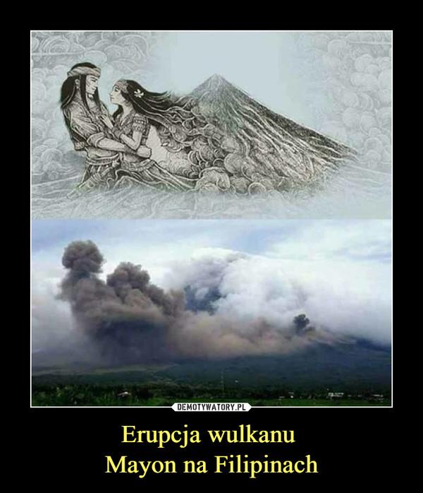 Erupcja wulkanu Mayon na Filipinach –