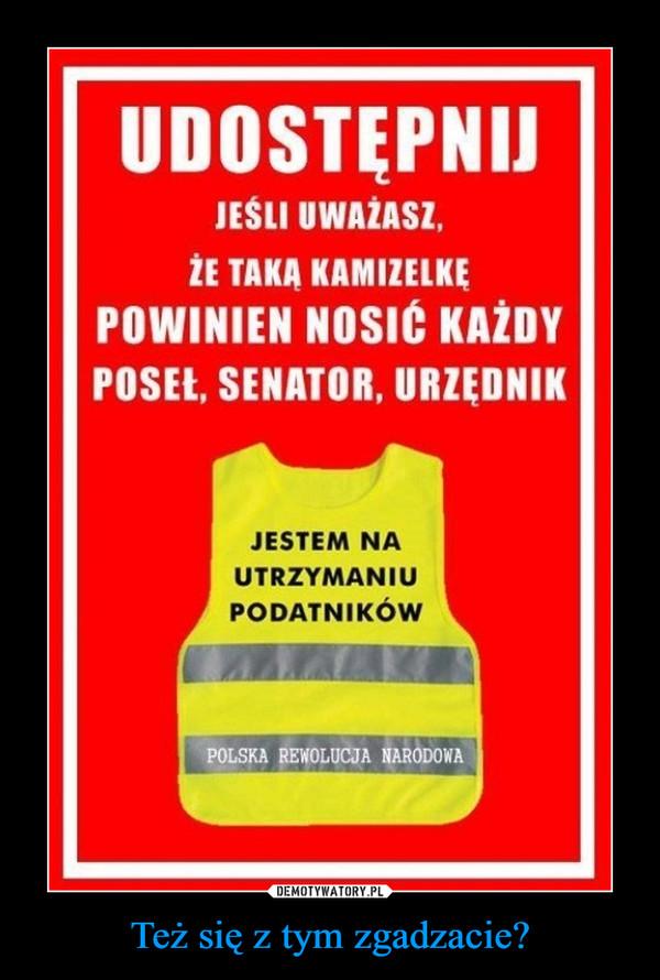 Też się z tym zgadzacie? –  Udostępnij jeżeli uważasz, że taką kamizelkę powinien nosić każdy poseł, senator urzędnik Jestem na utrzymaniu podatników Polska Rewolucja Narodowa