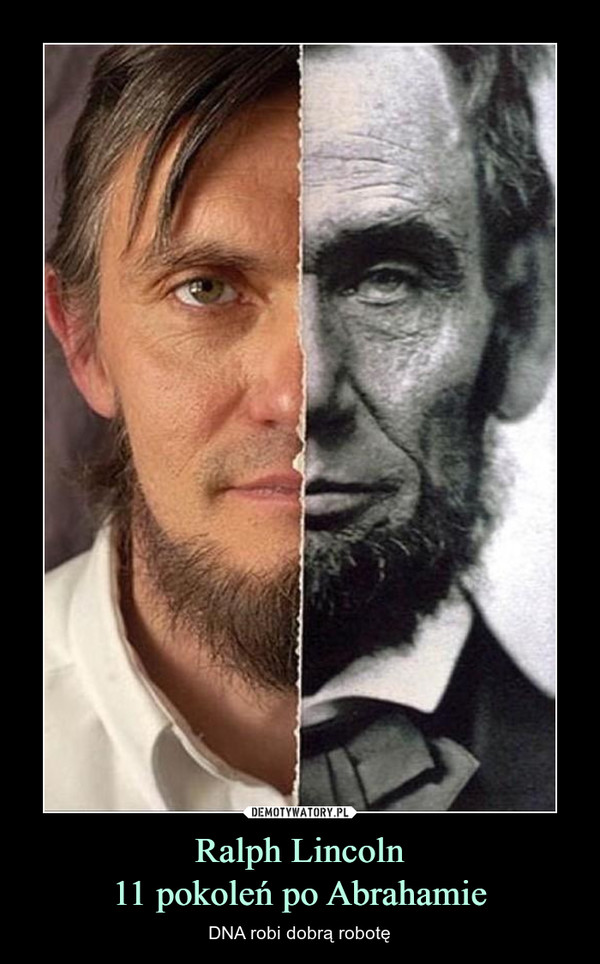 Ralph Lincoln11 pokoleń po Abrahamie – DNA robi dobrą robotę