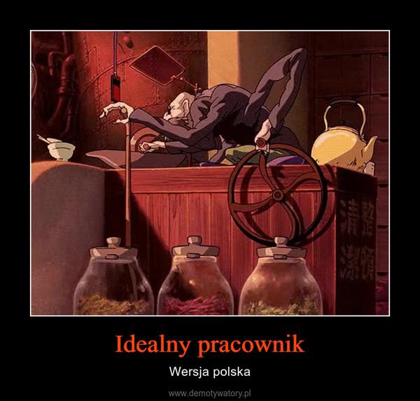 Idealny pracownik – Wersja polska