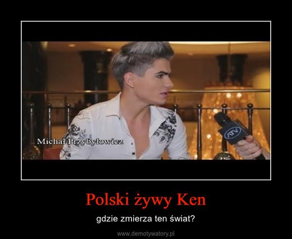 Polski żywy Ken – gdzie zmierza ten świat?