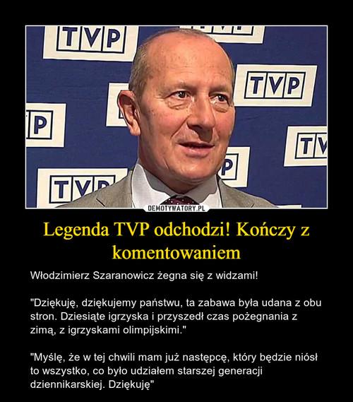 Legenda TVP odchodzi! Kończy z komentowaniem
