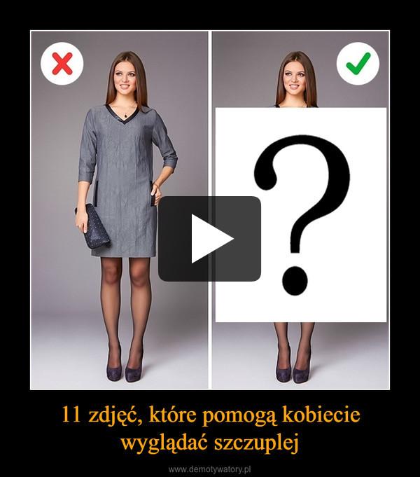 11 zdjęć, które pomogą kobiecie wyglądać szczuplej –