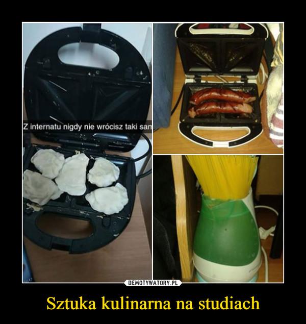 Sztuka kulinarna na studiach –