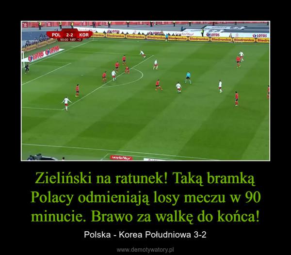 Zieliński na ratunek! Taką bramką Polacy odmieniają losy meczu w 90 minucie. Brawo za walkę do końca! – Polska - Korea Południowa 3-2