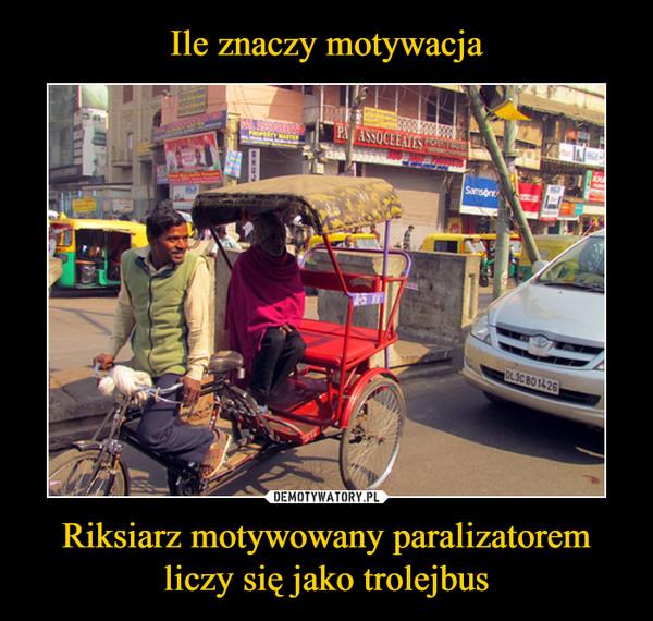 Riksiarz motywowany paralizatorem liczy się jako trolejbus –
