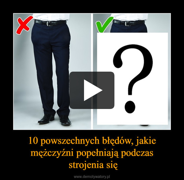 10 powszechnych błędów, jakie mężczyźni popełniają podczas strojenia się –