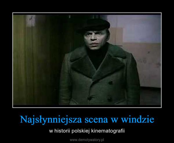 Najsłynniejsza scena w windzie – w historii polskiej kinematografii
