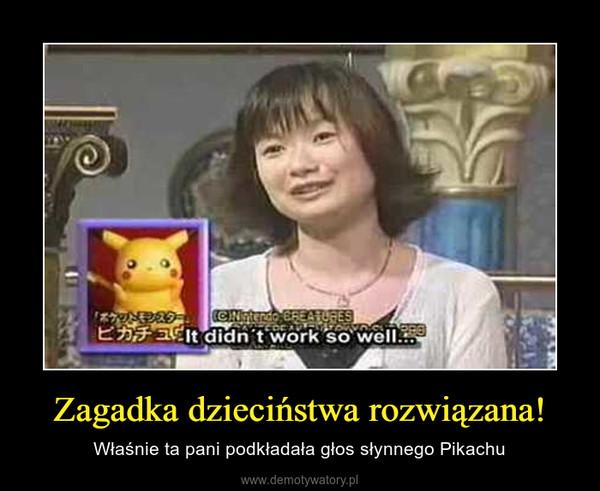 Zagadka dzieciństwa rozwiązana! – Właśnie ta pani podkładała głos słynnego Pikachu