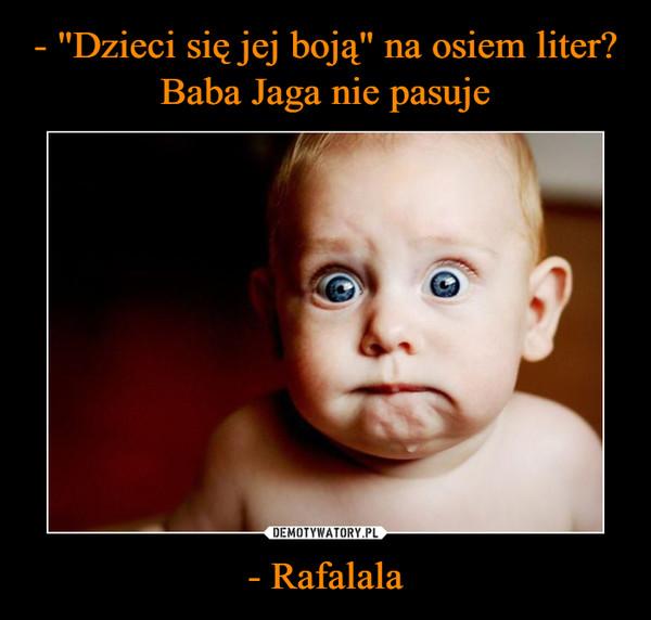 - Rafalala –